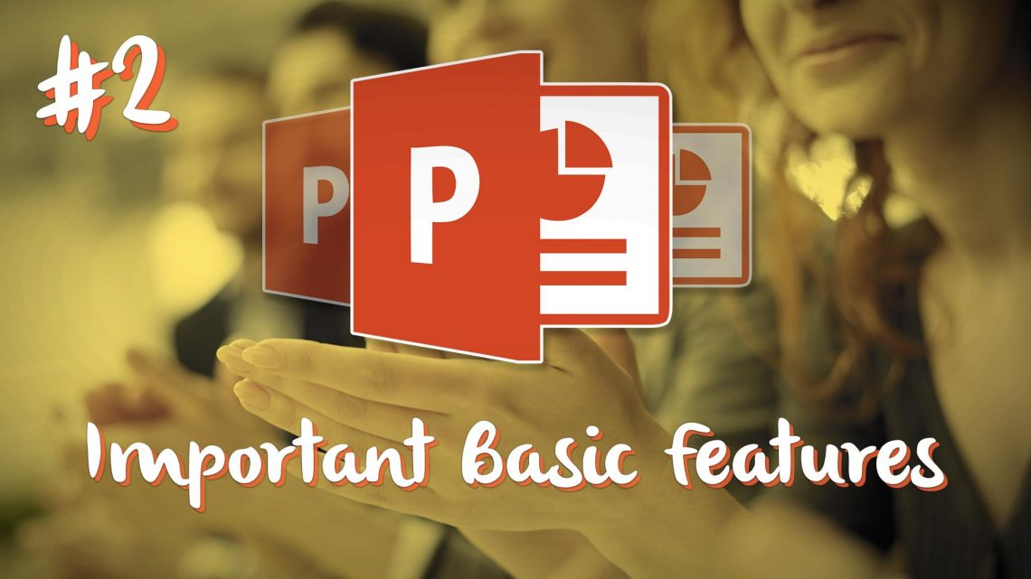 Basic features of PowerPoint